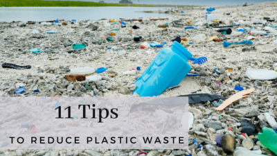 11 tips to reduce plastic waste